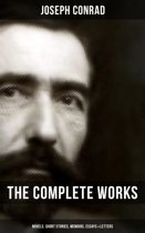 THE COMPLETE WORKS OF JOSEPH CONRAD – Novels, Short Stories, Memoirs, Essays & Letters