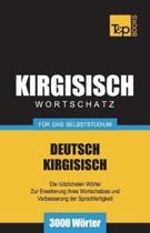 Wortschatz Deutsch-Kirgisisch F r Das Selbststudium - 3000 W rter