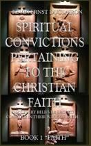 Spiritual Convictions Pertaining to the Christian Faith