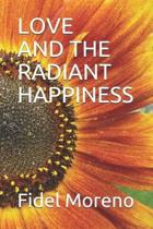 Love and the Radiant Happiness