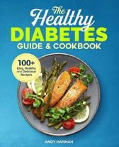 The Healthy Diabetes Guide and Cookbook: Easy, Healthy, and Delicious Recipes for a Diabetes Diet