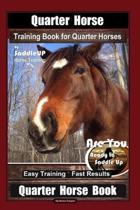 Quarter Horse Training Book for Quarter Horses By Saddle UP Horse Training, Are You Ready to Saddle Up? Easy Training * Fast Results, Quarter Horse Bo