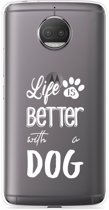 Motorola Moto G5S Plus Hoesje Life Is Better With a Dog - wit