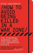 How to Avoid Being Killed in a Warzone