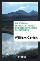 Sir Joshua Reynolds' Notes and Observations on Pictures