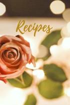 Recipes: Blank Recipe Book to Write In, Medium Sized A5 (6'' x 9'') 100 Pages, Durable Softcover Paperback / Floral Notebook For