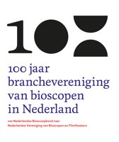 100 jaar branchevereniging van bioscopen in Nederland