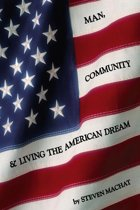 Man, Community and Living the American Dream