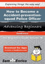 How to Become a Accident-prevention-squad Police Officer