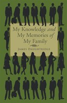 My Knowledge and My Memories of My Family