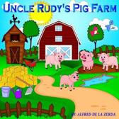 Uncle Rudy's Pig Farm