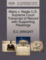 Marty V. Nagle U.S. Supreme Court Transcript of Record with Supporting Pleadings