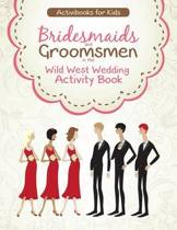 Bridesmaids and Groomsmen in the Wild West Wedding Activity Book