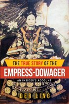 The True Story of the Empress Dowager