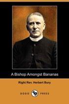 A Bishop Amongst Bananas (Dodo Press)