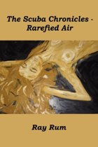 The Scuba Chronicles - Rarefied Air