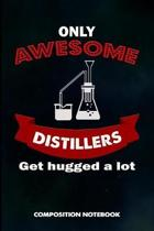 Only Awesome Distillers Get Hugged a Lot