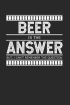 Beer is the Answer - But I Can't Remember the Question