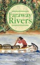 Faraway Rivers