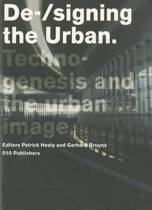 Delft School of Design Series on Architecture and Urbanism - De-/signing the Urban