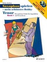 Saxophon spielen - Mein schönstes Hobby. Tenor-Saxophon 1. Mit Audio-CD und DVD