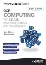 My Revision Notes OCR Computing for GCSE Computer Systems and Programming
