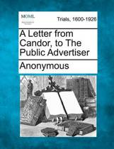A Letter from Candor, to the Public Advertiser