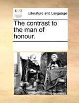 The Contrast to the Man of Honour
