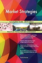Market Strategies A Complete Guide - 2019 Edition