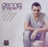 Dennis Sheperd - A Tribute To