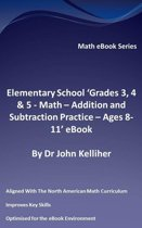 """Elementary School """"Grades 3, 4 & 5: Math – Addition and Subtraction Practice - Ages 8-11' eBook"""
