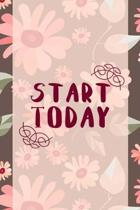 Start Today: Good Day Notebook Journal Composition Blank Lined Diary Notepad 120 Pages Paperback Mountain Flowers