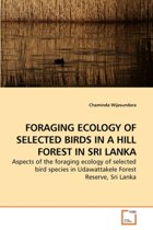 Foraging Ecology of Selected Birds in a Hill Forest in Sri Lanka