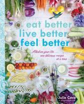 Eat Better, Live Better, Feel Better