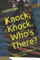 Knock, Knock. Who's There?