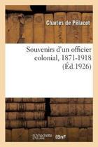 Souvenirs D'Un Officier Colonial, 1871-1918