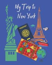 My Trip to New York: A travel planner, logbook and journal with lots of different layouts to help keep your trip organized and create a gre