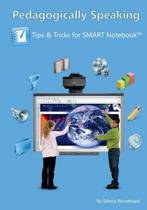 Pedagogically Speaking - Tips and Tricks for Smart Notebook