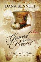 Geared to the Present (Jones Whitman Time Traveler Series)