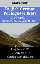 English German Portuguese Bible - The Gospels III - Matthew, Mark, Luke & John
