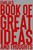 Emilia's Book of Great Ideas and Thoughts: 150 Page Dotted Grid and individually numbered page Notebook with Colour Softcover design. Book format: 6 x