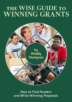 The Wise Guide to Winning Grants