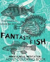 Fantastic Fish Mindfulness Meditation Adult Coloring Book