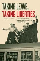Taking Leave, Taking Liberties