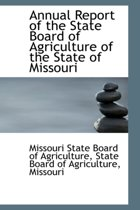 Annual Report of the State Board of Agriculture of the State of Missouri