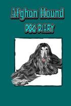 Afghan Hound Dog Diary (Dog Diaries)