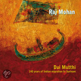 Dui Mutthi (140 Years Of Indian Migration To Surin