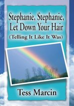 Stephanie, Stephanie, Let Down Your Hair