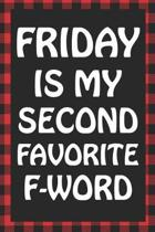 Friday Is My Second Favorite F-Word