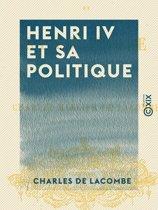 Henri IV et sa politique